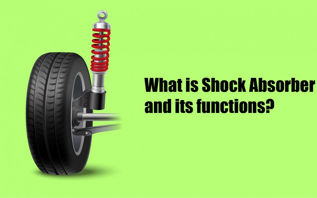 What is Shock Absorber and its functions?